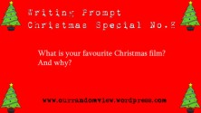 writing-prompt-xmas-special-8-fav-xmas-film
