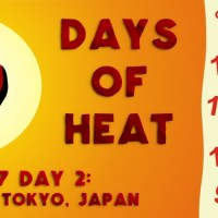 10 Days of Heat: STORY 1: Tokyo, Japan … (Day 2)