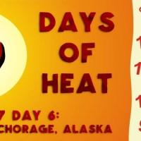 10 Days of Heat: STORY 2: Anchorage, Alaska (Day 6)