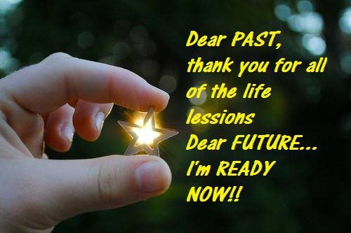 Dear-Past-Thank-You-For-All-Of-The-Life-Lessions-Dear-Future-I%u2019m-Ready-Now