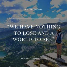best-travel-quotes-we-have-nothing-to-lose-and-a-world-to-see
